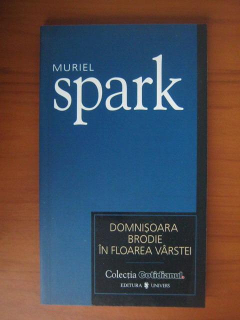 Anticariat: Muriel Spark - Domnisoara Brodie in floarea varstei (Cotidianul)