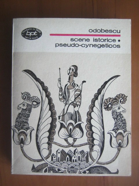 Anticariat: Odobescu - Scene istorice. Pseudo cynegeticos
