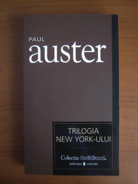 Anticariat: Paul Auster - Trilogia New York-ului (Cotidianul)