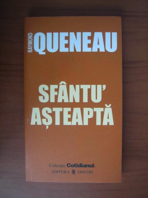 Anticariat: Raymond Queneau - Sfantu' asteapta (Cotidianul)