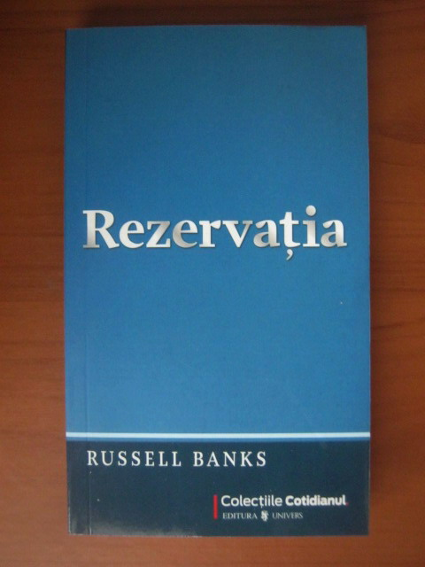 Anticariat: Russell Banks - Rezervatia (Cotidianul)