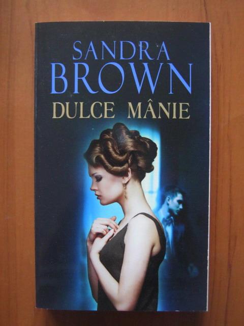 Anticariat: Sandra Brown - Dulce manie
