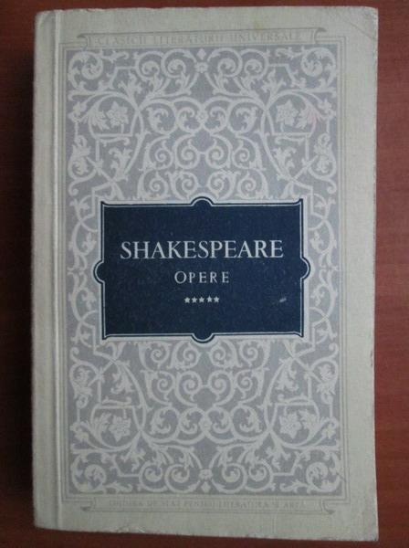 Anticariat: Shakespeare - Opere (volumul 5)