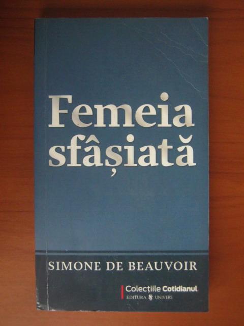 Anticariat: Simone de Beauvoir - Femeia sfasiata