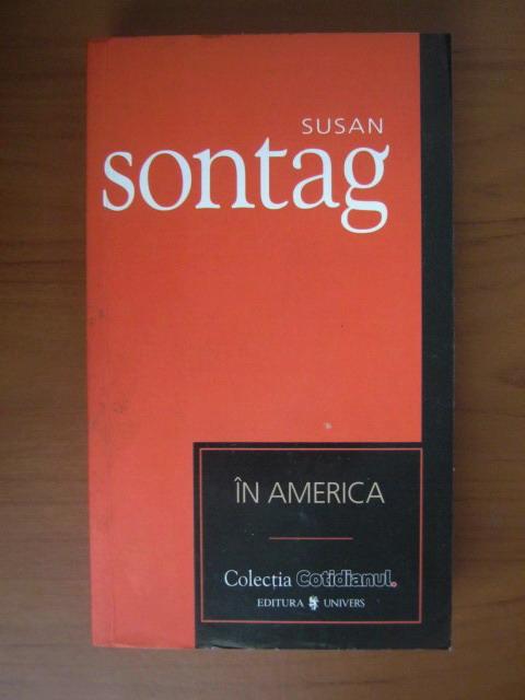Anticariat: Susan Sontag - In America (Cotidianul)