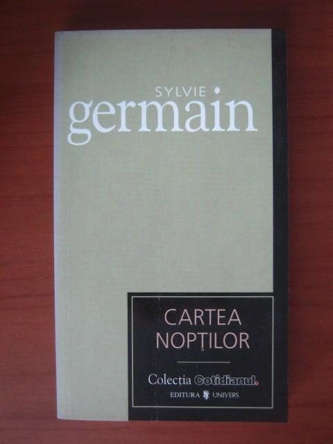 Anticariat: Sylvie Germain - Cartea Noptilor (Cotidianul)