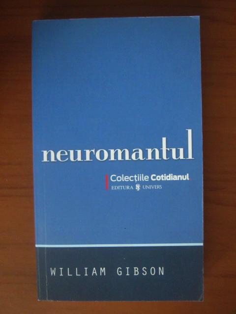 Anticariat: William Gibson - Neuromantul (Cotidianul)