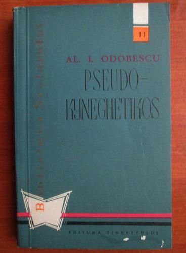 Anticariat: Al. I. Odobescu - Pseudo kyneghetikos