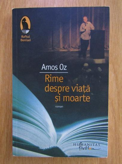 Anticariat: Amos Oz - Rime despre viata si moarte