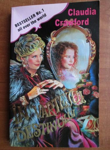 Anticariat: Claudia Crawford - In vartejul destinului