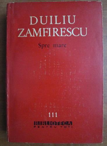 Anticariat: Duiliu Zamfirescu - Spre mare