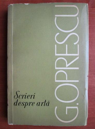 Anticariat: George Oprescu - Scrieri despre arta