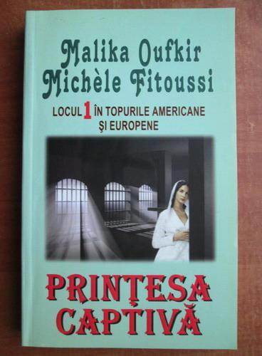Anticariat: Malika Oufkir - Printesa captiva