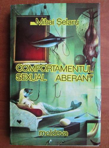 Anticariat: Mihai Selaru - Comportamentul sexual aberant