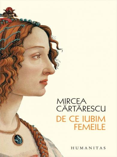 Anticariat: Mircea Cartarescu - De ce iubim femeile