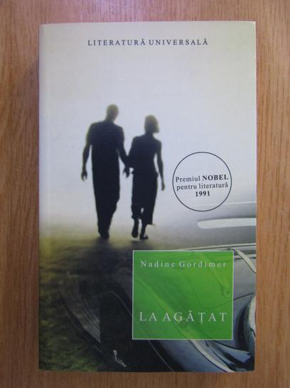 Anticariat: Nadine Gordimer - La agatat