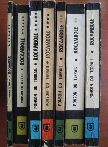 Anticariat: Ponson du Terrail - Rocambole (volumele 1, 2, 3, 4, 5, 6, 7)