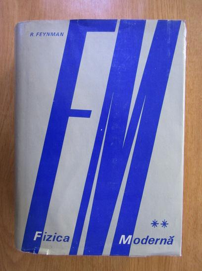 Anticariat: Richard Feynman - Fizica Moderna (volumul 2)