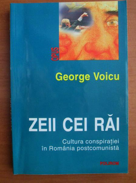 Anticariat: George Voicu - Zeii cei rai