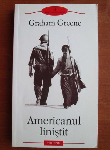 Anticariat: Graham Greene - Americanul linistit