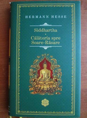 Anticariat: Hermann Hesse - Siddhartha. Calatoria spre Soare-Rasare