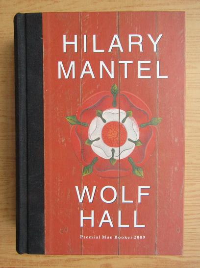 Anticariat: Hilary Mantel - Wolf Hall