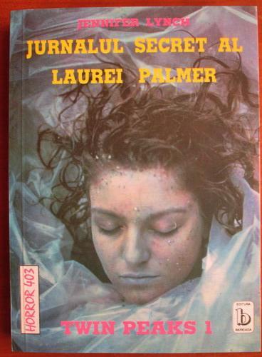 Anticariat: Jennifer Lynch - Jurnalul secret al Laurei Palmer