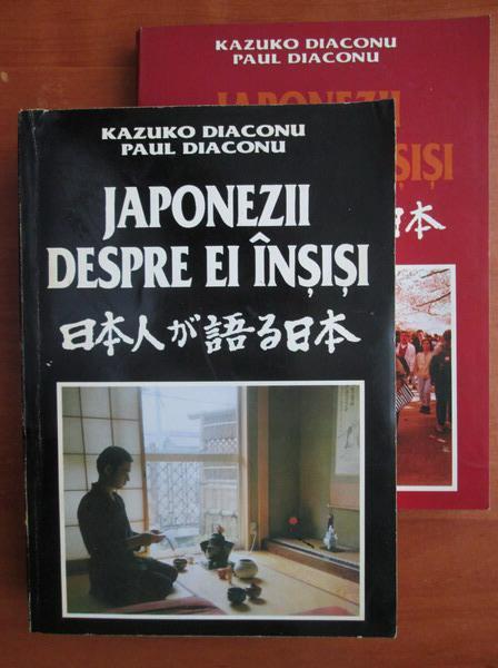 Anticariat: Kazuko Diaconu - Japonezii despre ei insisi (2 volume)