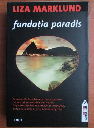 Anticariat: Liza Marklund - Fundatia Paradis