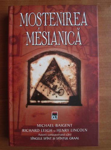 Anticariat: Michael Baigent - Mostenirea mesianica