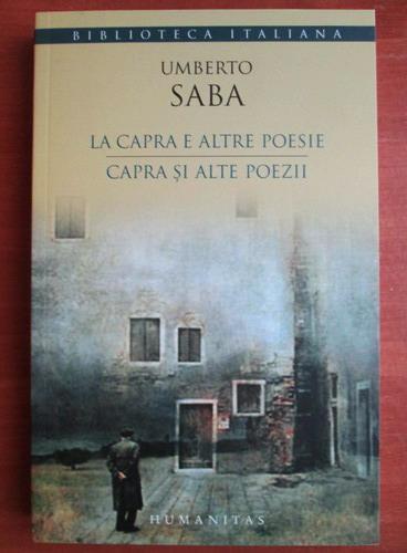 Anticariat: Umberto Saba - La capra e altre poesie. Capra si alte poezii (editie biligva)