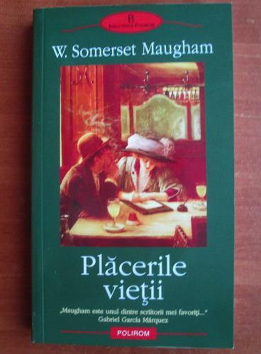 Anticariat: W. Somerset Maugham - Placerile vietii