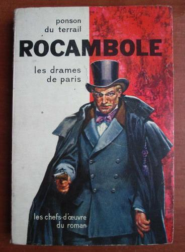 Anticariat: Ponson du Terrail - Rocambole. Les drames de Paris