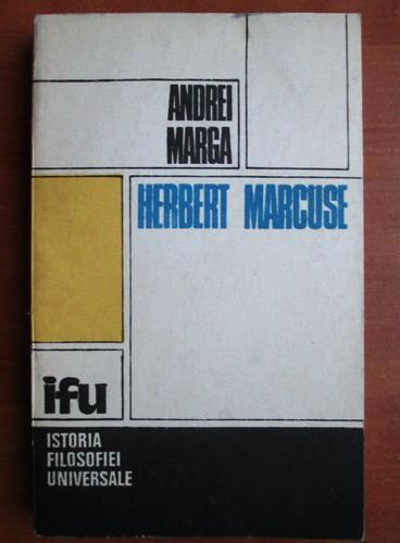 Anticariat: Andrei Marga - Herbert Marcuse