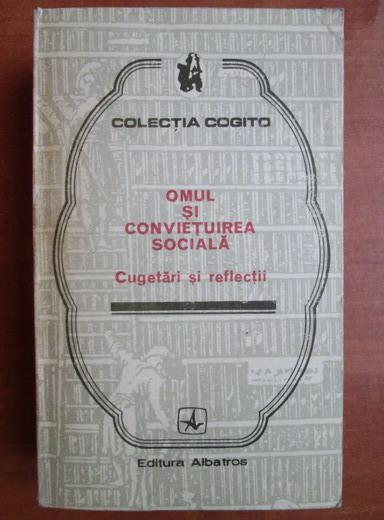Anticariat: Eusebiu Mihailescu - Omul si convietuirea sociala. Cugetari si reflectii