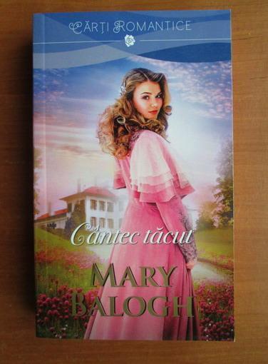 Anticariat: Mary Balogh - Cantec tacut