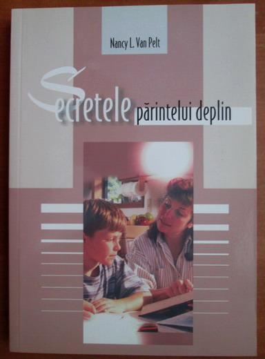 Anticariat: Nancy L. Van Pelt - Secretele parintelui deplin