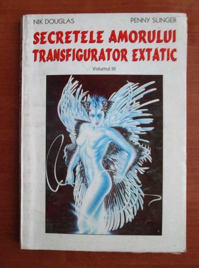 Anticariat: Nik Douglas - Secretele amorului transfigurator extatic (volumul 3)