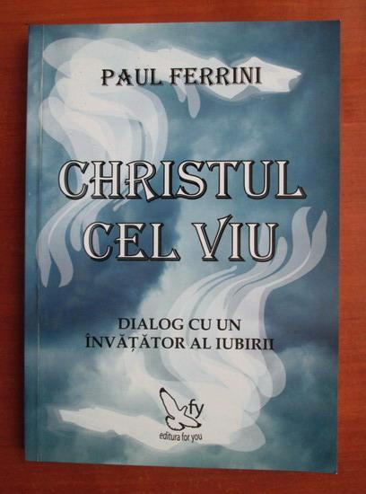 Anticariat: Paul Ferrini - Christul cel viu