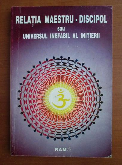 Anticariat: Relatia maestru discipol sau universul inefabil al initierii