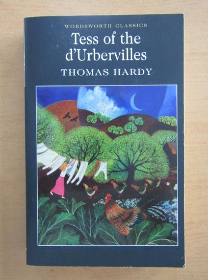 Anticariat: Thomas Hardy - Tess of the d'Urbervilles