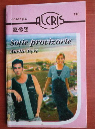 Anticariat: Anette Eyre - Sotie provizorie