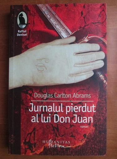 Anticariat: Douglas Carlton Abrams - Jurnalul pierdut al lui Don Juan