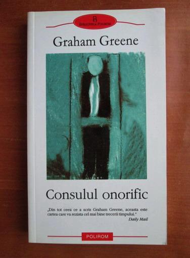 Anticariat: Graham Greene - Consulul onorific