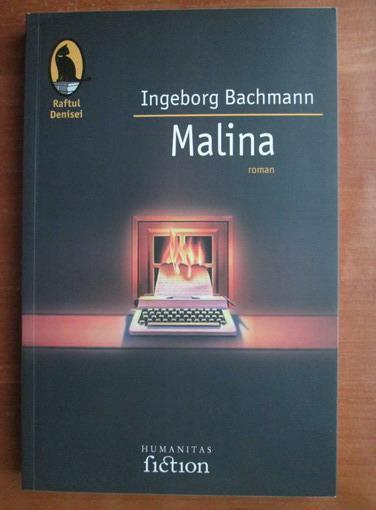 Anticariat: Ingeborg Bachmann - Malina
