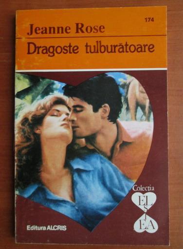 Anticariat: Jeanne Rose - Dragoste tulburatoare