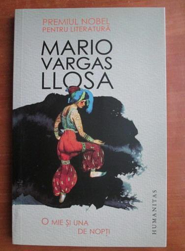 Anticariat: Mario Vargas Llosa - O mie si una de nopti