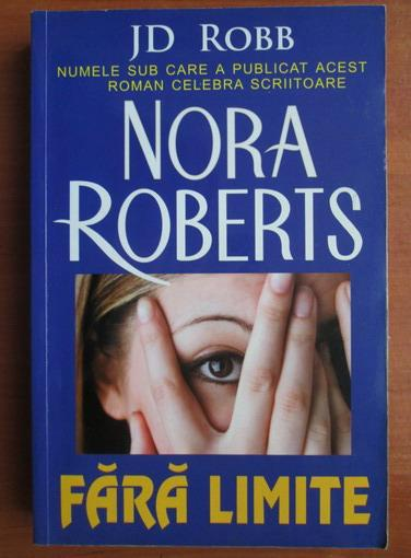 Anticariat: Nora Roberts - Fara limite