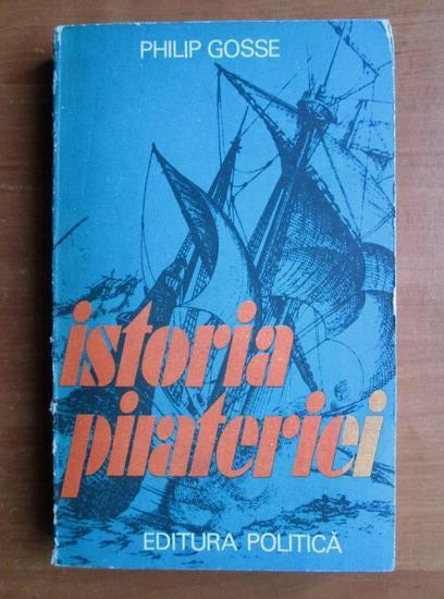 Anticariat: Philip Gosse - Istoria pirateriei
