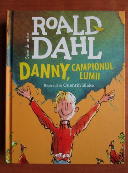 Anticariat: Roald Dahl - Danny, campionul lumii